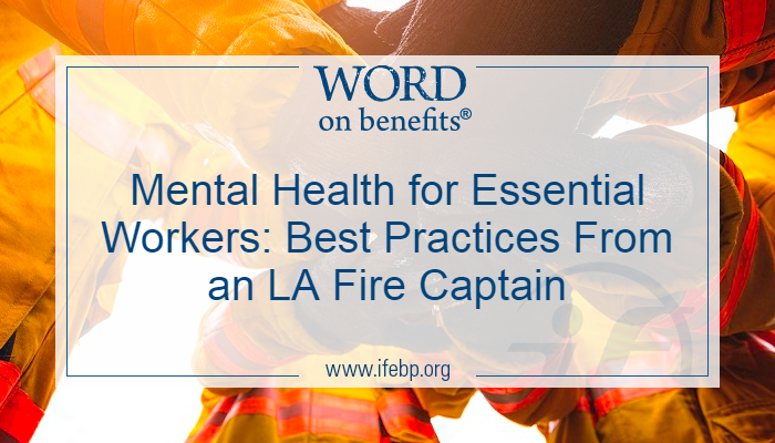 Mental Health for Essential Workers: Best Practices From an LA Fire Captain