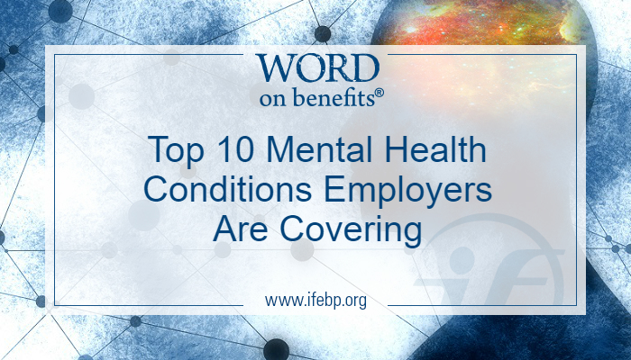 Top 10 Mental Health Conditions Employers Are Covering