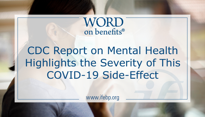 CDC Report on Mental Health Highlights the Severity of This COVID-19 Side-Effect