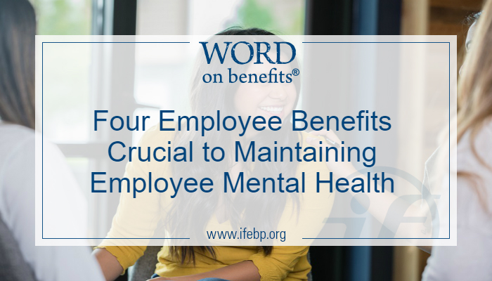 Four Employee Benefits Crucial to Maintaining Employee Mental Health