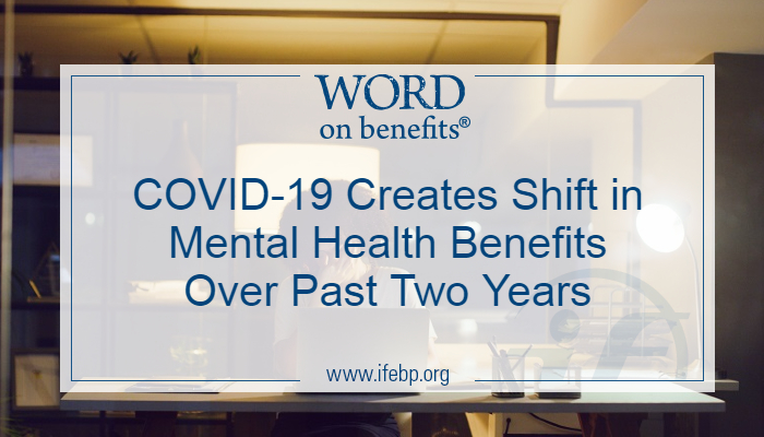 COVID-19 Creates Shift in Mental Health Benefits Over Past Two Years