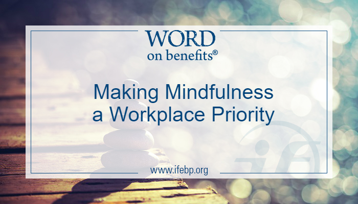 Making MIndfulness a Workplace Priority