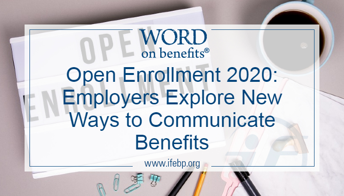 Open Enrollment 2020: Employers Explore New Ways to Communicate Benefits