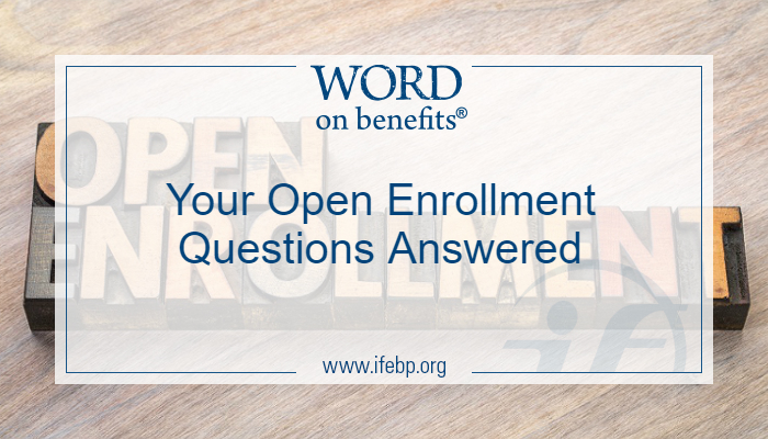 Your Open Enrollment Questions Answered