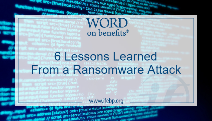 6 Lessons Learned From a Ransomware Attack