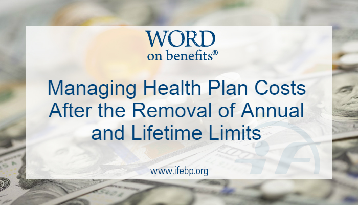 Managing Health Plan Costs After the Removal of Annual and Lifetime Limits