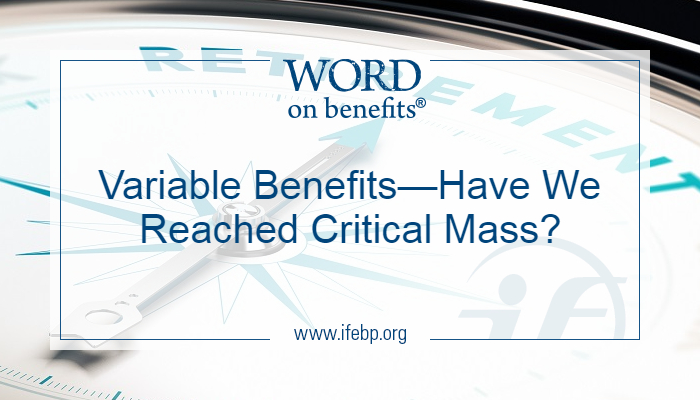 Variable Benefits—Have We Reached Critical Mass?