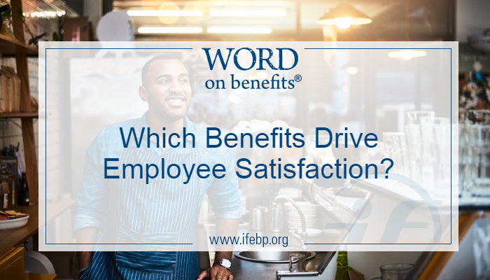 Which Benefits Drive Employee Satisfaction?