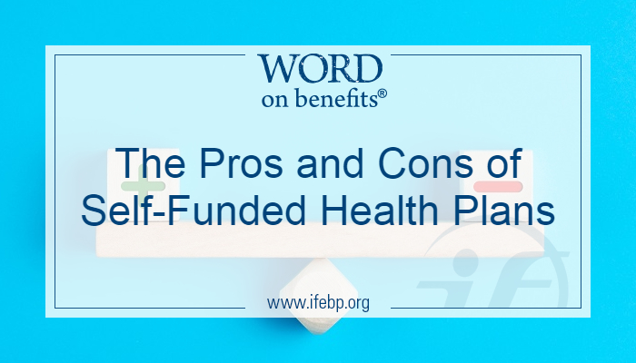 The Pros and Cons of Self-Funded Health Plans