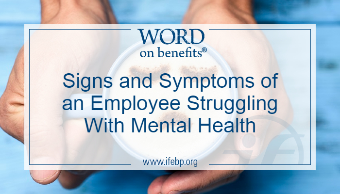 Signs and Symptoms of an Employee Struggling With Mental Health