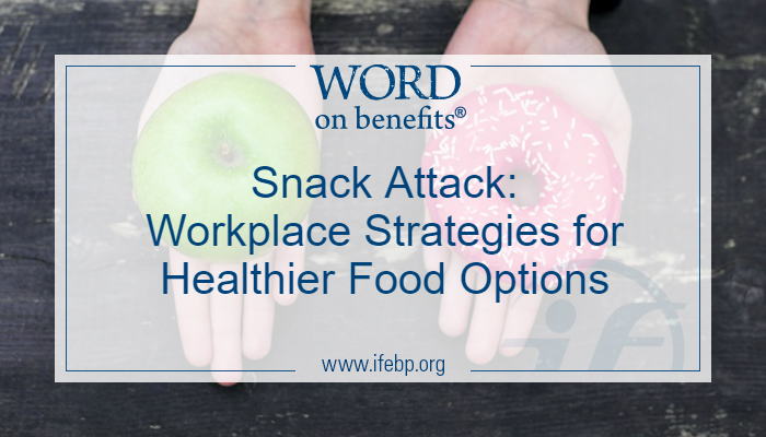 Healthy Workplace: Workplace Strategies for Healthier Food Options
