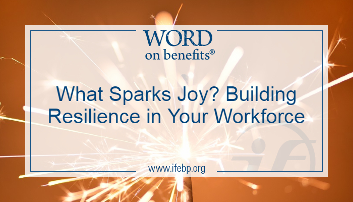 What Sparks Joy? Building Resilience in Your Workforce