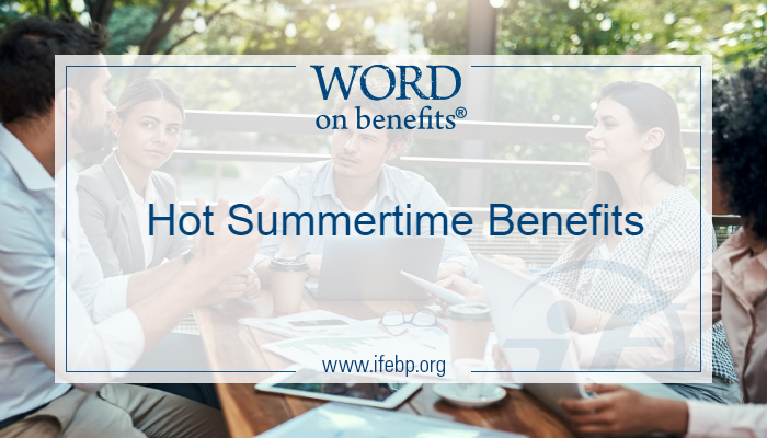 Hot Summertime Benefits