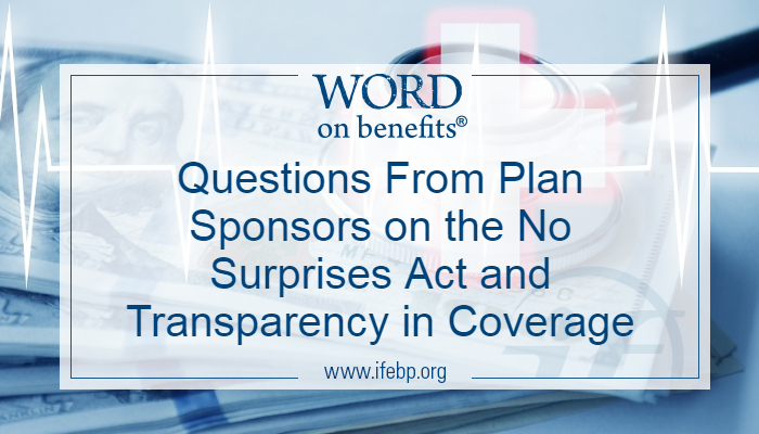 Questions From Plan Sponsors on the No Surprises Act and Transparency in Coverage