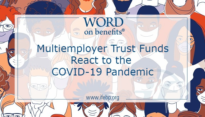 Multiemployer Trust Funds React to the COVID-19 Pandemic