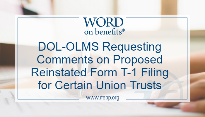 DOL-OLMS Requesting Comments on Proposed Reinstated Form T-1 Filing for Certain Union Trusts