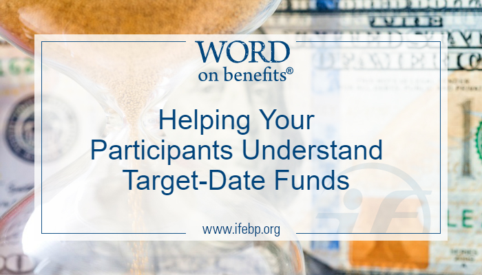 Helping Your Participants Understand Target-Date Funds