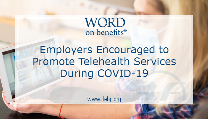 Employers Encouraged to Promote Telehealth Services During COVID-19