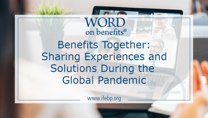 Benefits Together: Sharing Experiences and Solutions During the Global Pandemic