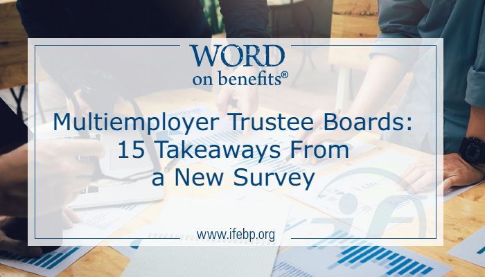 Multiemployer Trustee Boards: 15 Takeaways From New Survey