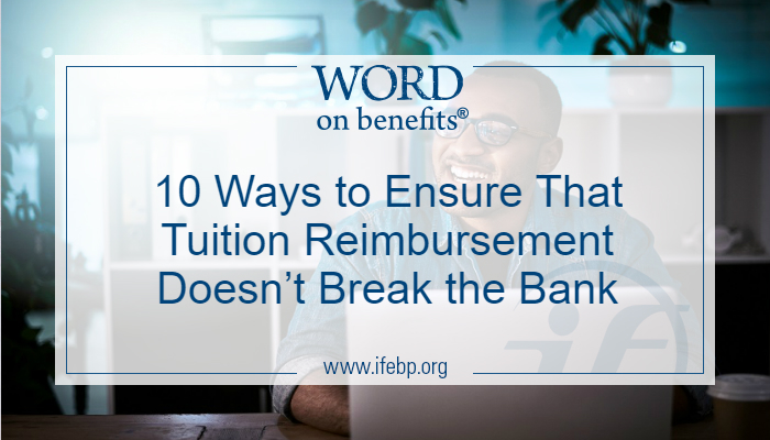 10 Ways to Ensure that Tuition Reimbursement Doesn't Break the Bank