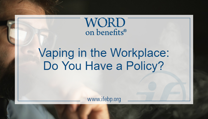 Vaping in the Workplace: Do You Have a Policy?