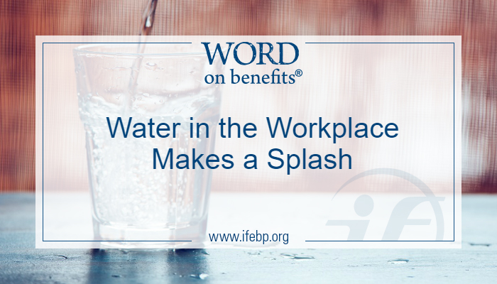 Water in the Workplace Makes a Splash