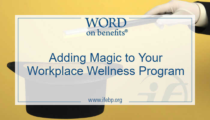 Adding the Magic to Your Wellness Program