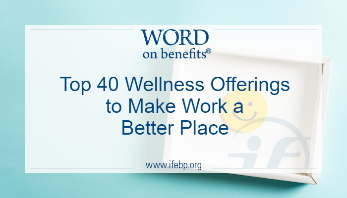 Top 40 Wellness Offerings to Make Work a Better Place