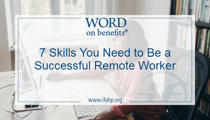 7 Skills You Need to Be a Successful Remote Worker