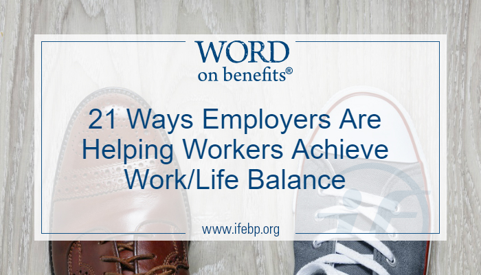 21 Ways Employers are Helping Workers Achieve Work/Life Balance